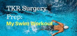 knee replacement surgery preparation swim workout