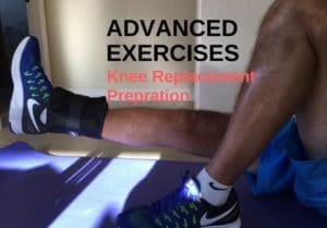 advanced exercised for knee replacement preparation