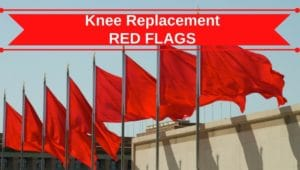 knee replacement red flags and self assessment