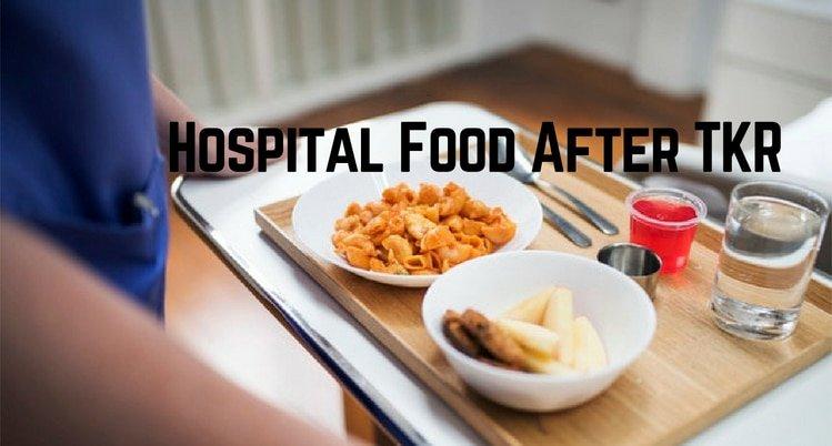 hospital food after tkr surgery