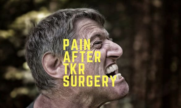 pain after knee replacement surgery