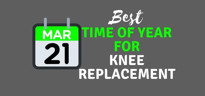 best time of year for knee replacement surgery - month