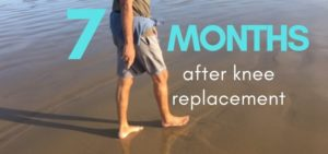 7 months after knee replacement surgery update
