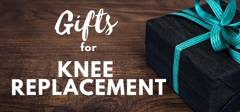 gifts for people with knee replacement