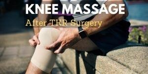 Knee massage after knee replacement surgery