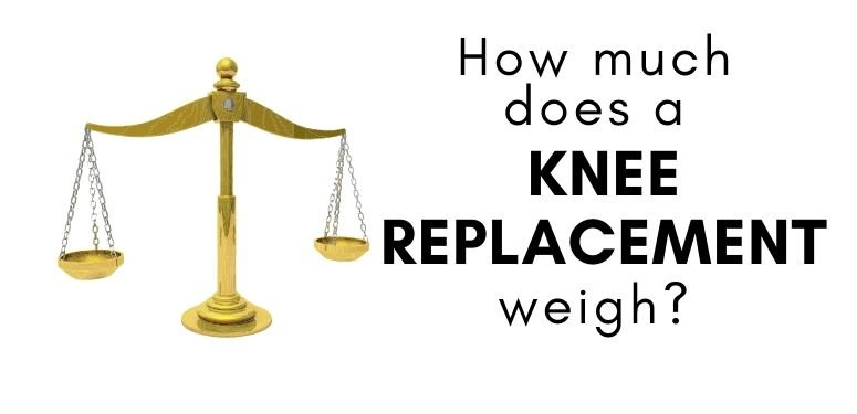 Knee replacement weight