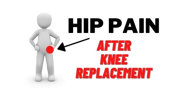 hip pain after knee replacement surgery